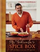 Mr Todiwala's Spice Box - 120 recipes with just 10 spices ebook by Cyrus Todiwala