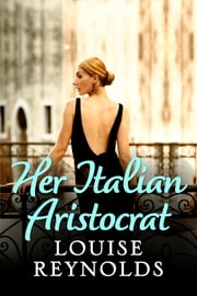 Her Italian Aristocrat ebook by Louise Reynolds