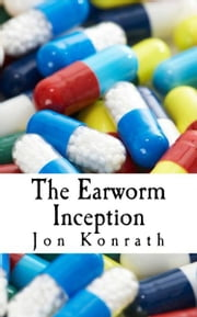 The Earworm Inception ebook by Jon Konrath