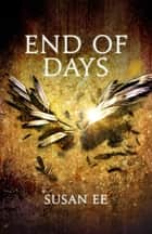 End of Days - Penryn and the End of Days Book Three ebook by Susan Ee