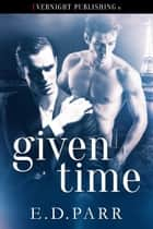 Given Time ebook by E. D. Parr