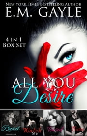 All You Desire - 4 in 1 Series Bundle ebook by E.M. Gayle, Eliza Gayle
