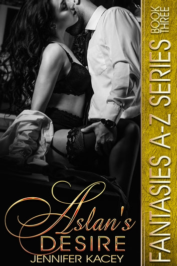 Aslan's Desire ebook by Jennifer Kacey