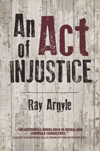 Act of Injustice - A Novel ebook by Ray Argyle