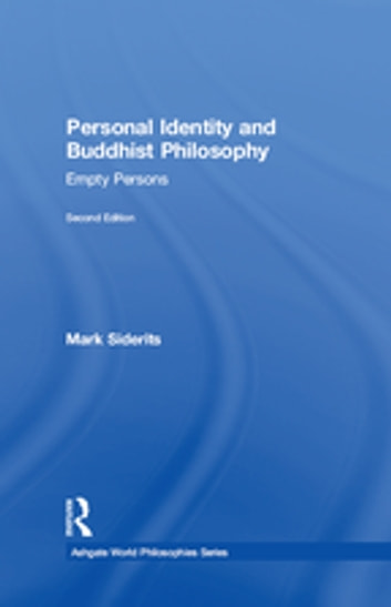 Personal Identity and Buddhist Philosophy - Empty Persons ebook by Mark Siderits