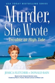 Murder, She Wrote: Trouble at High Tide ebook by Jessica Fletcher,Donald Bain