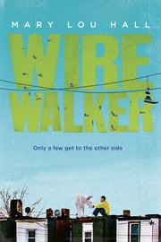 Wirewalker ebook by Mary Hall