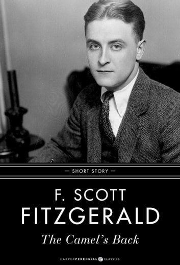 The Camel's Back - Short Story ebook by F. Scott Fitzgerald