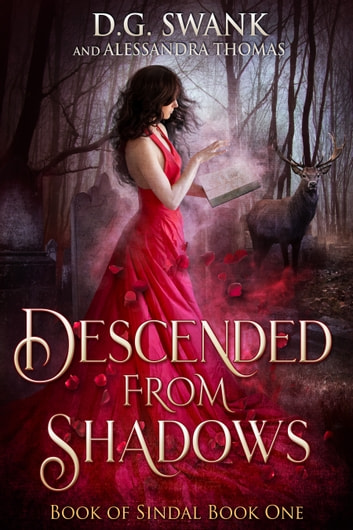 Descended from Shadows - Book of Sindal Book One ebook by D.G. Swank,Alessandra Thomas,Denise Grover Swank