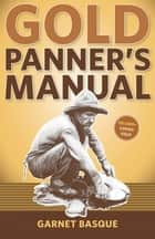 Gold Panner's Manual ebook by Garnet Basque