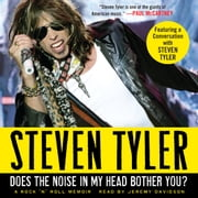 Does the Noise in My Head Bother You? - A Rock 'n' Roll Memoir audiobook by Steven Tyler