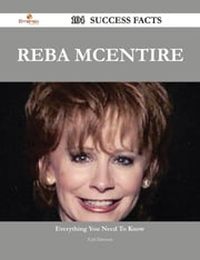 Reba McEntire 104 Success Facts - Everything you need to know about Reba McEntire ebook by Earl Dawson