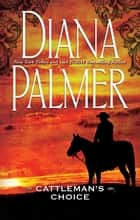 Cattleman's Choice 電子書 by Diana Palmer