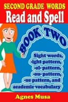 Second Grade Words Read And Spell Book two ebook by Agnes Musa