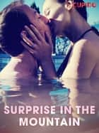 Surprise in the Mountain ebook by Cupido, Saga Egmont