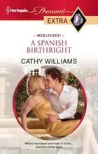 A Spanish Birthright ebook by Cathy Williams