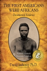 The First Americans Were Africans - Documented Evidence ebook by David Imhotep Ph.D.