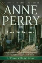 Cain His Brother - A William Monk Novel ebook by Anne Perry