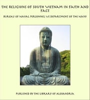 The Religions of South Vietnam in Faith and Fact ebook by Bureau of Naval Personnel US Department of the Navy