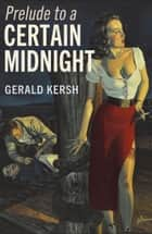 Prelude to a Certain Midnight ebook by Gerald Kersh