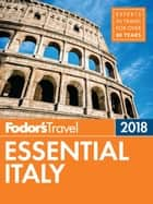 Fodor's Essential Italy 2018 ebook by Fodor's Travel Guides