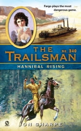 The Trailsman #340 - Hannibal Rising ebook by Jon Sharpe
