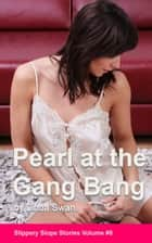 Pearl at the Gang Bang ebook by Linda Swan