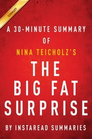 Summary of The Big Fat Surprise - by Nina Teicholz | Includes Analysis ebook by Instaread Summaries
