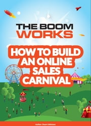 How to Build an Online Sales Carnival ebook by Stuart Atkinson
