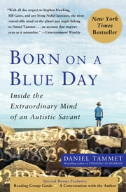 Born On A Blue Day - Inside the Extraordinary Mind of an Autistic Savant ebook by Daniel Tammet