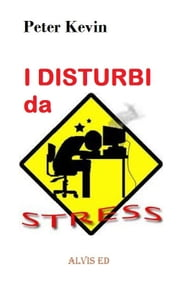 I Disturbi da Stress ebook by Peter Kevin