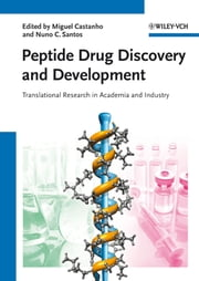 Peptide Drug Discovery and Development - Translational Research in Academia and Industry ebook by Miguel Castanho,Nuno Santos