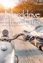 Harddrive Holidays ebook by MariaLisa deMora
