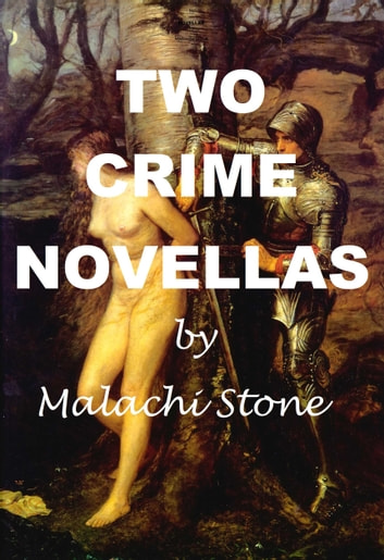 Two Crime Novellas Ebook By Malachi Stone 9780463491171 Rakuten Kobo