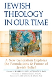 Jewish Theology in Our Time - A New Generation Explores the Foundations and Future of Jewish Belief ebook by Rabbi David J. Wolpe,Rabbi Carole B. Balin, PhD,Rabbi Bradley Shavit Artson, DHL,Rabbi Rachel Sabath Beit-Halachmi, PhD,Rabbi Daniel M. Bronstein, PhD,Simon Cooper, PhD,Rabbi Elliot J. Cosgrove, PhD,Rabbi Jonathan Crane, PhD,Rabbi Tamar Elad-Appelbaum,Eitan Fishbane, PhD,Rabbi Jeremy Gordon,Rabbi Shai Held,Rabbi James Jacobson-Maisels,Rabbi Jeremy Kalmanofsky,Rabbi Naamah Kelman,Rabbi Asher Lopatin,Rabbi Michael Marmur, PhD,Rabbi Evan Moffic,Rabbi Leon A. Morris,Rabbi Daniel Nevins,Rabbi William Plevan,Rabbi Or N. Rose,Benjamin Sax, PhD,Marc B. Shapiro, PhD,Benjamin D. Sommer, PhD,Rabbi Eliyahu Stern
