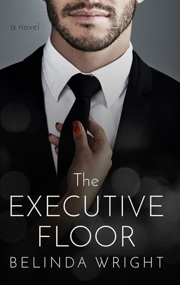 The Executive Floor eBook by Belinda Wright