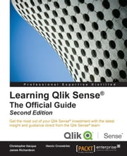 Learning Qlik Sense®: The Official Guide - Second Edition ebook by Christopher Ilacqua,Henric Cronstrom,James Richardson