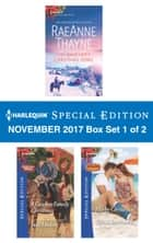Harlequin Special Edition November 2017 Box Set 1 of 2 - The Rancher's Christmas Song\A Cowboy Family Christmas\His by Christmas ebook by RaeAnne Thayne, Judy Duarte, Teresa Southwick