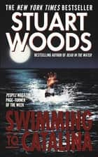 Swimming to Catalina ebook by Stuart Woods