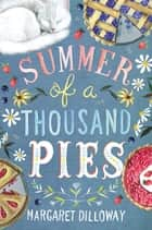 Summer of a Thousand Pies eBook by Margaret Dilloway