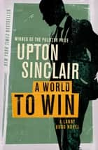 A World to Win ebooks by Upton Sinclair