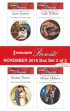 Harlequin Presents November 2016 - Box Set 2 of 2 - An Anthology eBook by Lynne Graham, Rachael Thomas, Cathy Williams,...