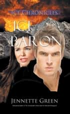 Ice Baron ebook by Jennette Green