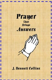 Prayer That Brings Answers ebook by J. Bennett Collins