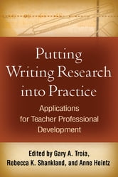 Putting Writing Research into Practice - Applications for Teacher Professional Development ebook by