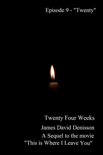 "Twenty Four Weeks - Episode 9 - ""Twenty"" (PG) ebook by James David Denisson"