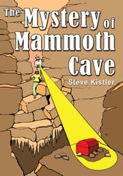 The Mystery of Mammoth Cave ebook by Steve Kistler