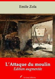 L'Attaque du moulin - Nouvelle édition augmentée | Arvensa Editions ebook by Emile Zola