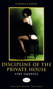 Discipline Of The Private House ebook by Esme Ombreux