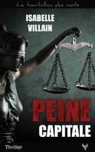 Peine capitale ebook by Isabelle Villain